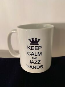 KEEP-CALM-AND-JAZZ-HANDS-COFFEE-TEA-MUG-NWOT