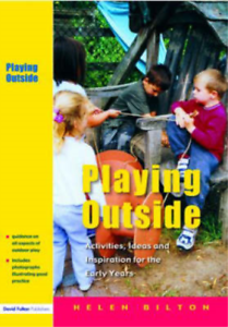 Playing Outside: Activities, Ideas and Inspiration for the Early Years, Bilton,