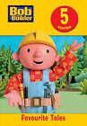 Bob the Builder: Favourite Tales by Egmont UK Ltd (Hardback, 2008)