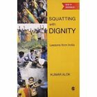 Squatting with Dignity: Lessons from India by Alok Kumar (Paperback, 2011)