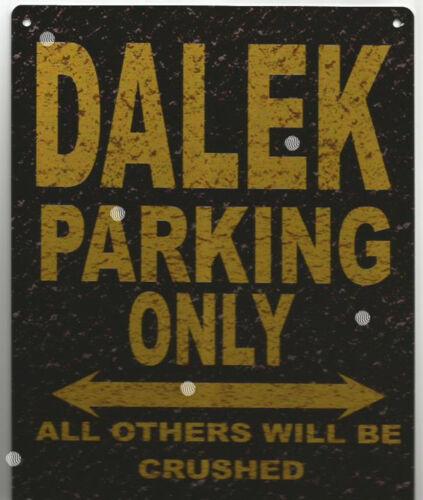 DALEK  PARKING METAL SIGN RUSTIC VINTAGE STYLE 8x10in 20x25cm garage workshop