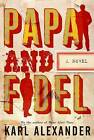 Papa and Fidel by Karl Alexander (Paperback, 2010)