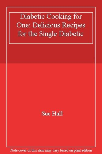 Diabetic Cooking for One: Delicious Recipes for the Single Diab .9780722513620