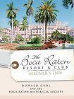 The Boca Raton Resort & Club: Mizner's Inn by The Boca Raton Historical Society, Donald Curl (Paperback / softback, 2008)