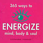 365 Ways to Energize Mind, Body and Soul by Stephanie Tourles (Paperback, 2001)