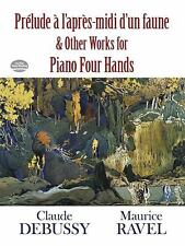 Prélude à l'Apres-midi d'un Faune and Other Works for Piano Four Hands (Dover M