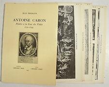 EHRMANN (J.) : Antoine Caron Peintre à la Cour des Valois - Renaissance
