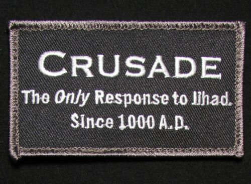 CRUSADE THE ONLY RESPONSE TO JIHAD TACTICAL USA ARMY MORALE SWAT OP VELCRO PATCH