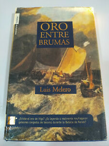 Oro-Entre-Brumas-Luis-Melero-299-pgs-2004-Primera-Edicion-LIBRO-Espanol