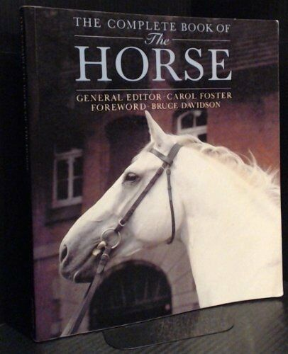 The Complete Book of the Horse By Bruce Davidson,Carol Foster