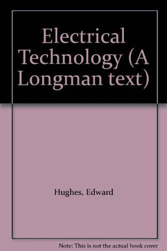 Electrical Technology By Edward Hughes. 0582444535
