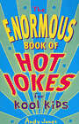 The Enormous Book of Hot Jokes for Kool Kids by Andy Jones (Paperback, 2004)
