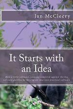 It Starts with an Idea : How a Little Software Company Competed Against the...