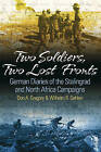 Two Soldiers, Two Lost Fronts: German War Diaries of the Stalingrad and North Africa Campaigns by Wilhelm R. Gehlem, Don A. Gregory (Hardback, 2009)