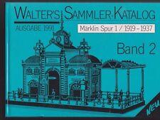 Walter's Sammler-Katalog. Ausgabe 1991. Band 2. Märklin Spur 1 / 1919-1937