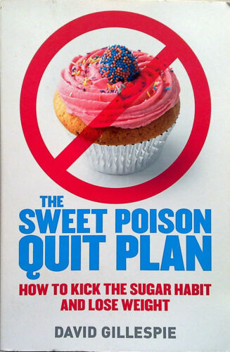 1 of 1 - THE SWEET POISON QUIT PLAN Gillespie - AS NEW - (2010) Cut Out Sugar BOOK - Diet