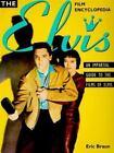 The Elvis Film Encyclopedia by Eric Braun (1997, Paperback)