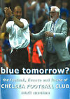 Blue Tomorrow?: The Football, Finance and Future of Chelsea Football Club by Mark Meehan (Paperback, 2001)
