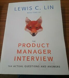 The Product Manager Interview, 3rd Ed : 164 Actual ...