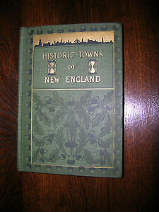 Historic-Towns-of-New-England-Lyman-Powell-Ed-2nd-Edition-3rd-Imp-1899-Superb