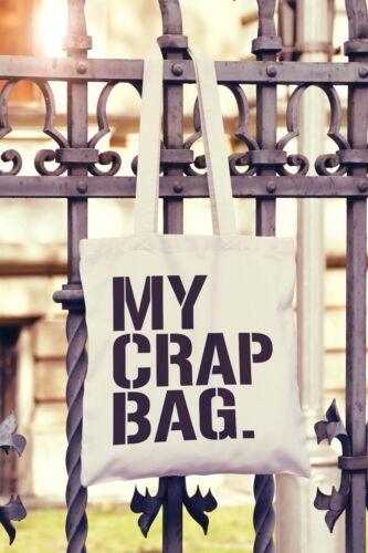My Crap Bag Canvas Tote Bag Shopper Slogan Funny Gift Present