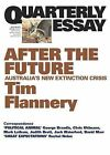 After the Future: Australia's New Extinction Crisis by Tim Flannery (Paperback, 2012)