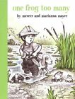 One Frog Too Many by Mercer and Mayer Marian. Mayer (Hardback, 2008)