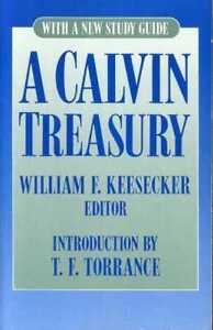 Calvin John edited by William F Keesecker A CALVIN TREASURY WITH A NEW STUDY - Llanwrda, United Kingdom - Calvin John edited by William F Keesecker A CALVIN TREASURY WITH A NEW STUDY - Llanwrda, United Kingdom
