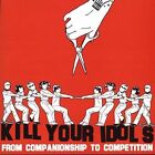 From Companionship to Competition [PA] by Kill Your Idols (CD, Jan-2005, Side One Dummy)