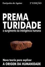 Prematuridade : O Surgimento Da Inteligência Humana by Eurípedes Aguiar...