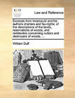 Excerpts from Invercauld and His Authors Charters and Feu-Rights; Of the Descriptions of the Lands, Reservations of Woods, and Reddendos Concerning Cutters and Destroyers of Woods. ... by William Duff (Paperback / softback, 2010)
