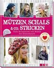Mützen, Schals & Co. Stricken von Daniela Herring und Roswitha Sanchez Ortega (2015, Gebundene Ausgabe)