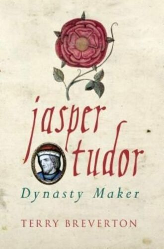1 of 1 - Jasper Tudor: Tudor Dynasty, Breverton, Terry, New Book