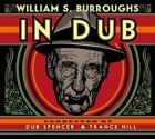 In Dub (Conducted By Dub Spencer & Trance Hill) von William S. Burroughs (2014)