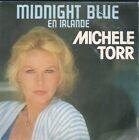 """45 TOURS / 7"""" SINGLE--MICHELE TORR--MIDNIGHT BLUE EN IRLANDE / JE L'AIME--1983"""