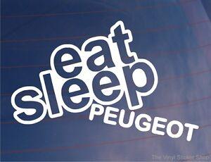 EAT-SLEEP-PEUGEOT-Funny-EURO-Car-Van-Window-Bumper-Laptop-Sticker-Decal
