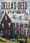 Della's Deed by Denis Gray (Hardback, 2012)