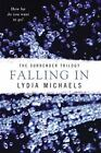 The Surrender Trilogy: Falling In 1 by Lydia Michaels (2014, Paperback)