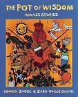 The Pot of Wisdom: Ananse Stories by Adwoa Badoe (Paperback / softback, 2008)