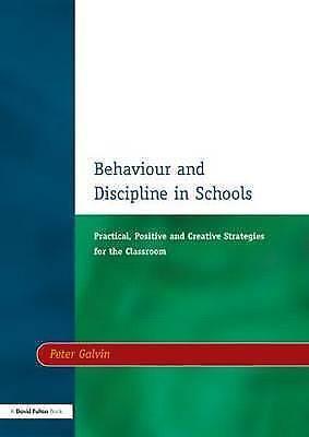 Behaviour & Discipline in Schools, Two: Practical, Positive and Creative Strateg