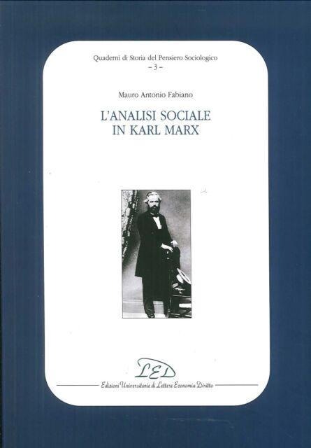 Quaderni di Storia del Pensiero Sociologico. L'analisi sociale in Karl Marx