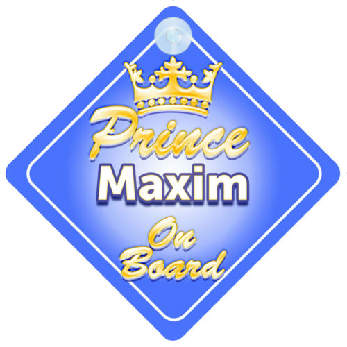 Crown Prince Maxim On Board Personalised Boy Car Sign Child Gift