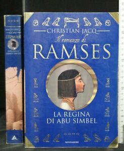 IL ROMANZO DI RAMSES. LA REGINA DI ABU SIMBEL. Christian Jacq. Mondadori.