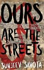 Ours are the Streets by Sunjeev Sahota (Paperback, 2011)