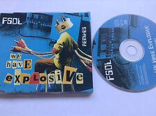 FUTURE SOUND OF LONDON - FSOL WE HAVE EXPLOSIVE 4 TRK CD [MINT]