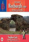 The Siege of Roxburgh 1460 by Stephen Lark (Paperback, 2015)