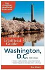 The Unofficial Guide to Washington, D.C. by Eve Zibart, Bob Sehlinger (Paperback, 2014)