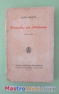 ALDO-MAYER-COMANDA-NOI-UBBIDIREMO-ED-1932-TREVES-L125