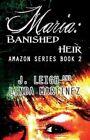 Maria: Banished Heir: Amazon Series Book 2 by Linda Martinez (Paperback / softback, 2013)