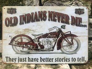 OLD INDIANS NEVER DIE INDIAN MOTORCYCLE  GARAGE VINTAGE RETRO METAL SIGN 30X20cm